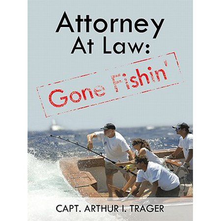 Attorney at Law: Gone Fishin' - eBook