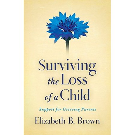 Surviving the Loss of a Child : Support for Grieving