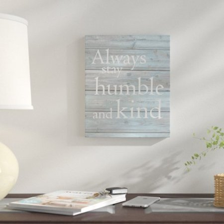 Winston Porter 'Always Stay Humble and Kind' Textual Art on Wood