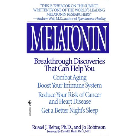 Melatonin : Breakthrough Discoveries That Can Help You Combat Aging, Boost Your Immune System, Reduce Your Risk of Cancer and Heart Disease, Get a Better Night's