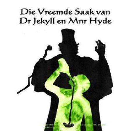 Die Vreemde Saak Van Dr Jekyll En Mnr Hyde: The Strange Case of Dr. Jekyll and Mr. Hyde (Afrikaans Edition)