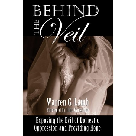 Domestic Lamb (Behind the Veil: Exposing the Evil of Domestic Oppression and Providing Hope (Paperback))