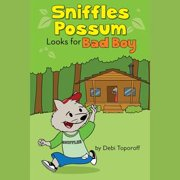 Sniffles Possum Looks for Bad Boy - Audiobook