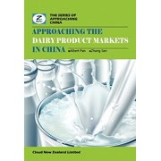 Approaching the Dairy Product Markets in China : China Dairy Products Market Overview