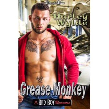 Grease Monkey -- A Bad Boy Romance - eBook