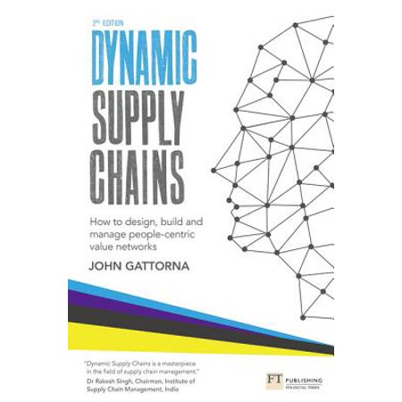 Dynamic Supply Chains : How to Design, Build and Manage People-Centric Value