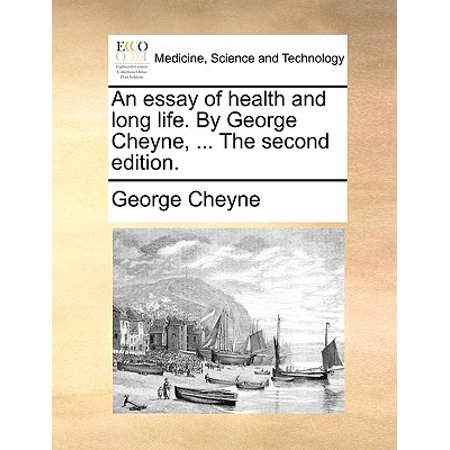 an essay of health and long life by george cheyne  the second  an essay of health and long life by george cheyne  the second edition    walmartcom