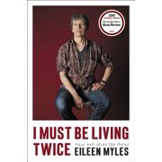 I Must Be Living Twice : New and Selected Poems 1975 - 2014