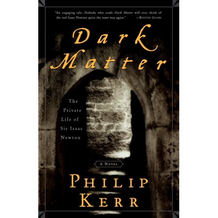 Dark Matter : The Private Life of Sir Isaac Newton: A