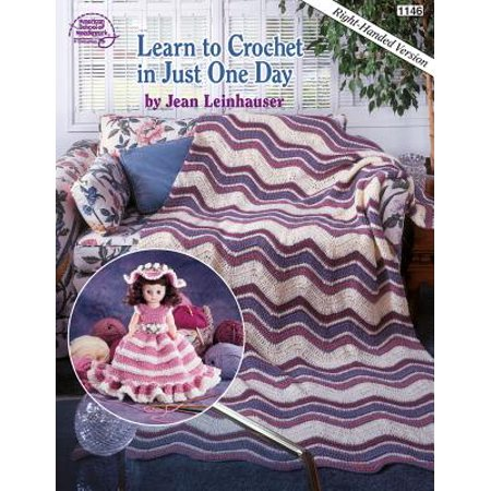Learn to Crochet in Just One Day (Learn To Crochet)