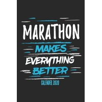 Marathon Makes Everything Better Calender 2020: Funny Cool Marathon Calender 2020 - Monthly & Weekly Planner - 6x9 - 128 Pages - Cute Gift For Marathoner, Marathon Athletes, Marathon Lovers (Paperback