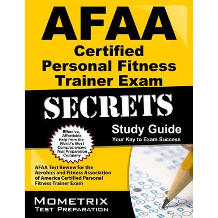 Exercise Test (Afaa Certified Personal Fitness Trainer Exam Secrets Study Guide : Afaa Test Review for the Aerobics and Fitness Association of America Certified Personal Fitness Trainer Exam )