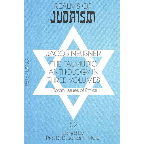 The Talmudic Anthology: Torah : Issues Of Ethics