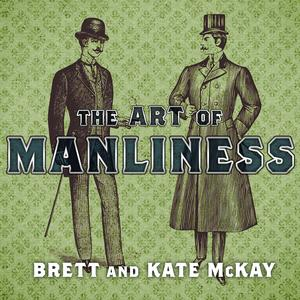 The Art of Manliness - Audiobook