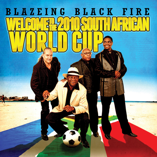 Blazeing Black Fire - Welcome to the 2010 South African World Cup [CD]