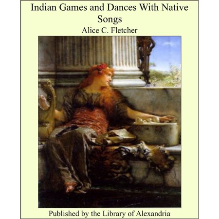 Indian Games and Dances With Native Songs - eBook (Indie Halloween Song)