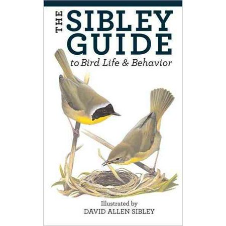 The Sibley Guide to Bird Life & Behavior by