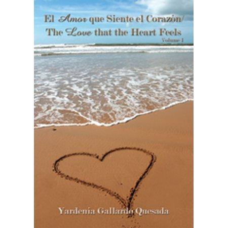 Amor Heart - El Amor Que Siente El Corazón / the Love That the Heart Feels - eBook