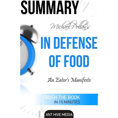 Michael Pollan's In Defense of Food An Eater's Manifesto Summary - (In Defense Of Food Summary Part 3)