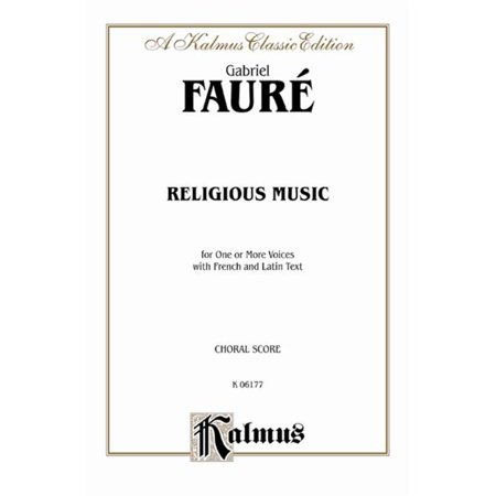 Alfred Choral Music (Alfred 00-K06177 Religious Music- Cantique de Jean Racine; Other short choral works - Music Book )