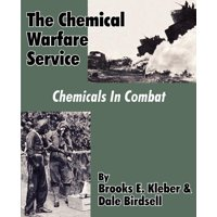 The Chemical Warfare Service : Chemicals in Combat