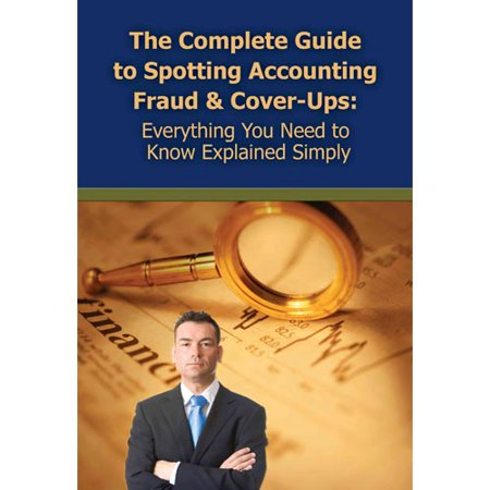 The Complete Guide To Spotting Accounting Fraud   Cover Ups  Everything You Need To Know Explained Simply