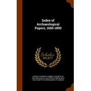 Index of Archaeological Papers, 1665-1890