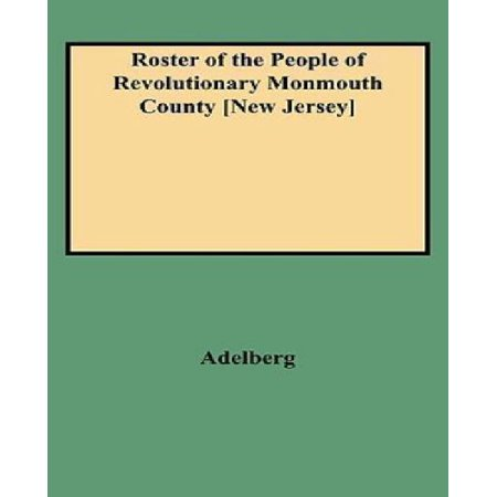 Roster Of The People Of Revolutionary Monmouth County  New Jersey