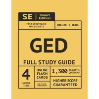 GED Full Study Guide: Test Preparation for All Subjects Including 4 Full Length Practice Tests Both in the Book + Online, with 1,300 Realistic Practice Test Questions Plus Online Flashcards (Paperback