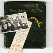 Sex, Mom, and God - Audiobook
