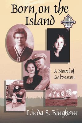 Born on the Island: A Novel of Galveston by