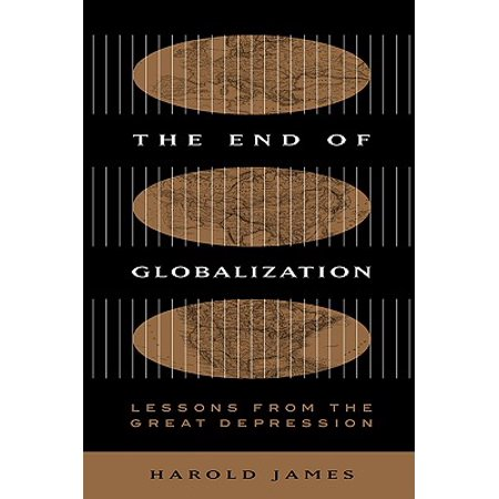 Harvard Lessons - End of Globalization : Lessons from the Great Depression