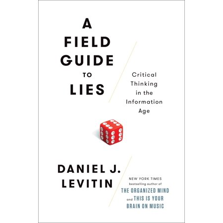 A Field Guide to Lies : Critical Thinking in the Information Age (Critical Thinking Flip Center)