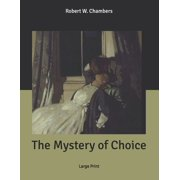 The Mystery of Choice (Paperback)
