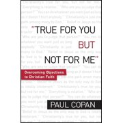 True for You, But Not for Me: Overcoming Objections to Christian Faith (Paperback)