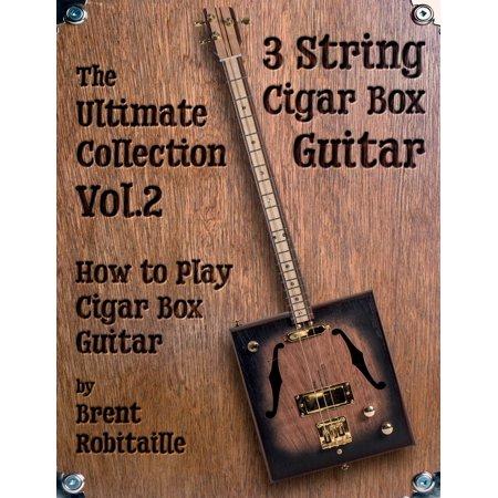 Estate Cigar Box - Cigar Box Guitar - The Ultimate Collection: Cigar Box Guitar - The Ultimate Collection Volume Two: How to Play Cigar Box Guitar (Paperback)