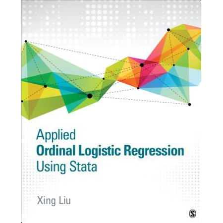 Applied Ordinal Logistic Regression Using Stata : From Single-Level to Multilevel (Data Analysis Using Regression And Multilevel Hierarchical Models)