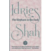 The Elephant in the Dark : Christianity, Islam and the Sufis