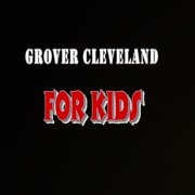 Grover Cleveland for Kids - Audiobook