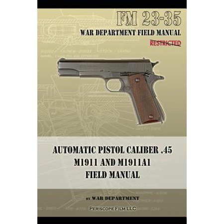 Automatic Pistol Caliber .45 M1911 and M1911A1 Field Manual : FM (Understanding Caliber Sizes)