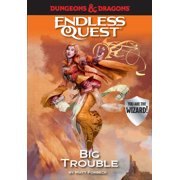 Dungeons & Dragons: Big Trouble: An Endless Quest Book (Paperback)