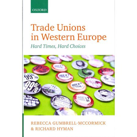 Trade Unions in Western Europe: Hard Times, Hard Choices