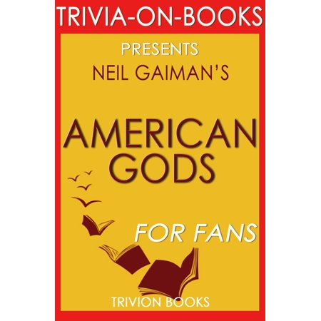 Trivia: American Gods by Neil Gaiman (Trivia-On-Books) - eBook](America Trivia)
