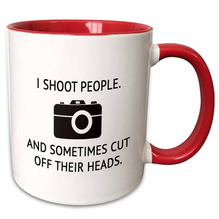 3dRose I SHOOT PEOPLE. AND SOMETIMES CUT OFF THEIR HEADS. - Two Tone Red Mug, 11-ounce (Head Cut Off)