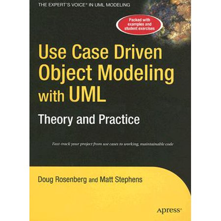 Use Case Driven Object Modeling with Umltheory and Practice : Theory and (Use Case Driven Object Modeling With Uml)