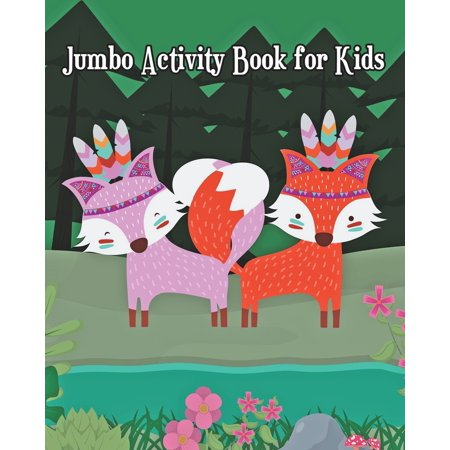 Jumbo Activity Book for Kids : Jumbo Coloring Book and Activity Book in One: Coloring, Mazes, Counting, Find 2 Same Pictures, Find the Differences Games, Word Search Puzzle & Dot to Dot for Kids (Workbook and Activity Books)