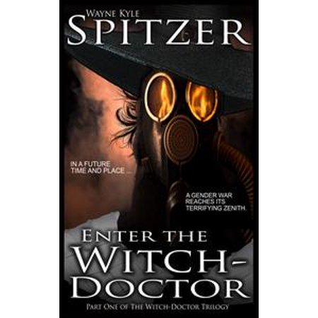 Enter the Witch Doctor (Part One of the Witch Doctor Trilogy) - eBook
