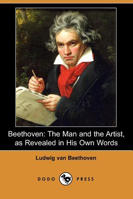 Beethoven, as Revealed in His Own Words
