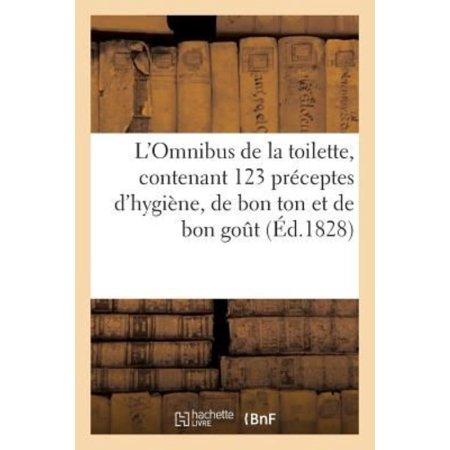 Lomnibus De La Toilette  Contenant 123 Prceptes Dhygine  De Bon Ton Et De Bon Gout  La Toilette