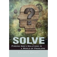 Solve: Finding God's Solutions in a World of Problems (Paperback)